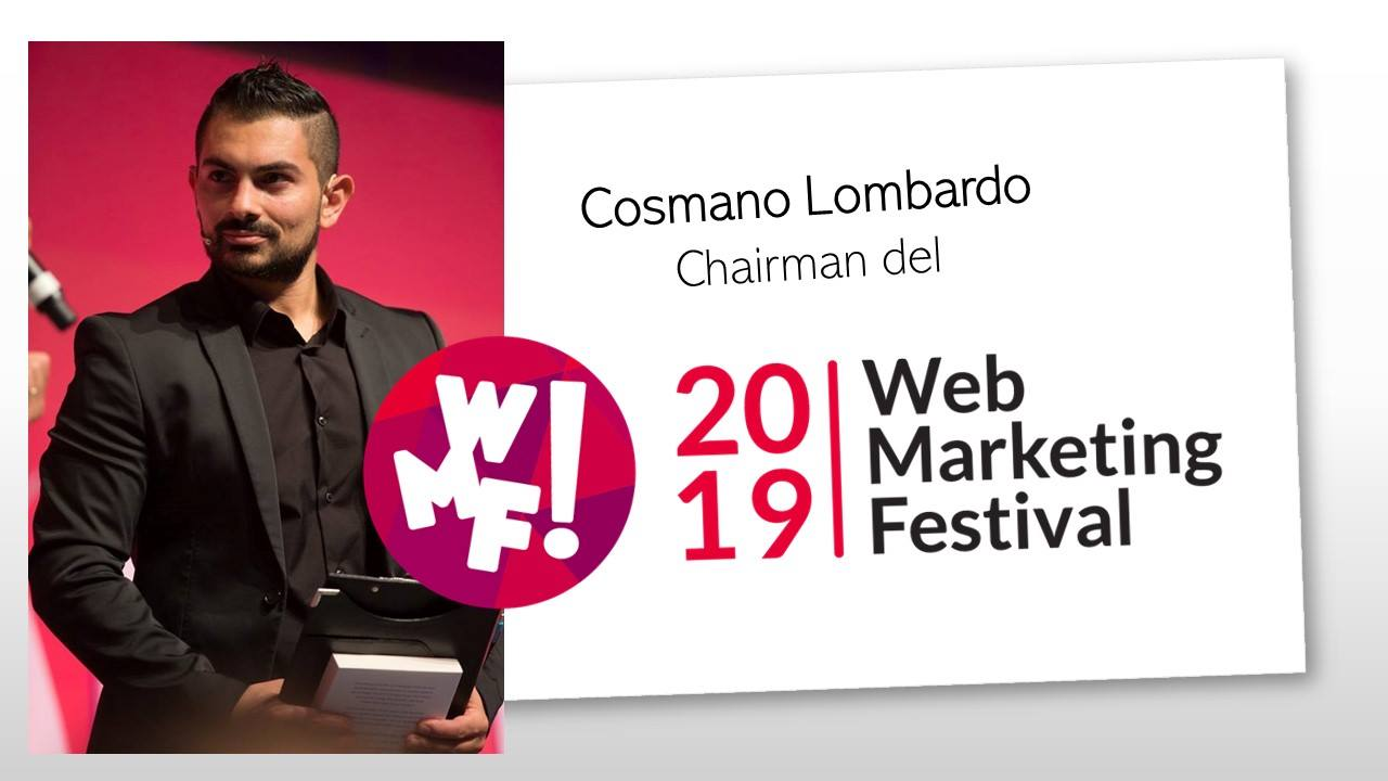 Intervista a Cosmano Lombardo del Web Marketing Festival e..tanto altro