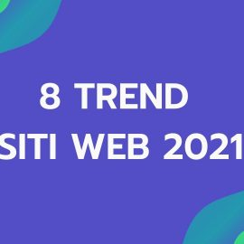 Read more about the article 8 tendenze del webdesign e grafico per ispirare il tuo business nel 2021 e oltre